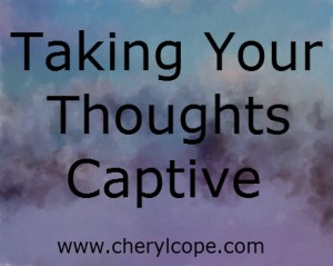 taking your thoughts captive