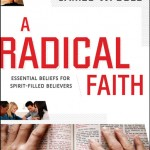 A Radical Faith by James Goll