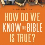 How do we know the bible is true by Ken Ham and Bodie Hodge