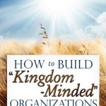 How-to-Build-Kingdom-Minded-Organizations-by-Mark-Griffin