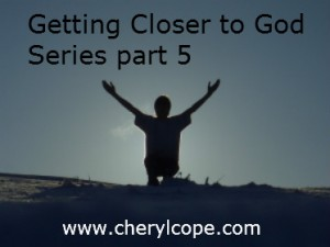 getting-closer-to-God-series-part-5-b