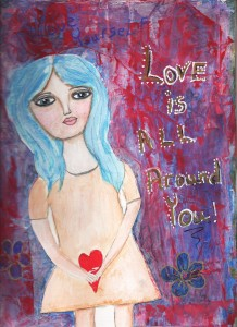 Love is all around you by Laura Thykeson