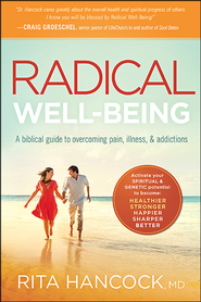Book Review, Radical Well-Being, Rita Hancock, christian book review, christian book reviews, healing, wholeness