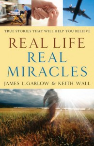 Real Life Real Miracles by James L. Garlow and Keith Wall 194x300 Book Review: Real Life Real Miracles by James L. Garlow and Keith Wall
