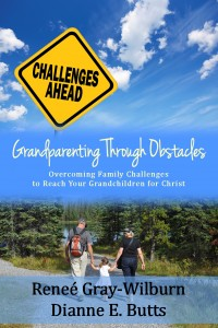 Grandparenting Through Obstacles by Renee Gray-Wilbur and Dianne E. Butts