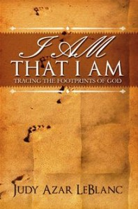 Book Review, I Am That I Am , Judy Azar LeBlanc, nonfiction, Christian,