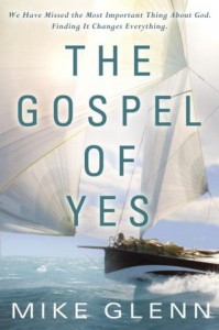 Book Review,  The Gospel of Yes,  Mike Glenn, christian book review, christian book reviews,