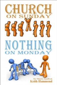 Church on Sunday, Nothing on Monday by Keith Hammond