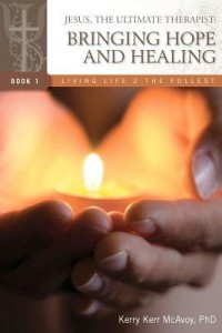 Book Review Jesus the Ultimate Therapist Bringing Hope and Healing by Kerry Kerr McAvoy