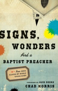 Book Review Signs Wonder and a Baptist Preacher by Chad Norris
