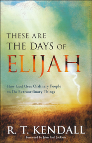 Book Review These are the Days of Elijah by R T Kendall