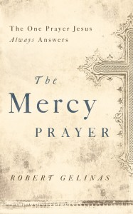 Book Review: The Mercy Prayer by Robert Gelinas