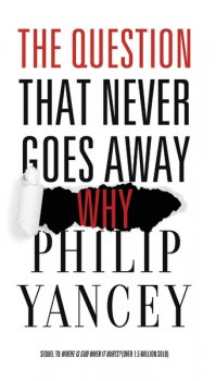 book-review-the-question-that-never-goes-away-by-philip-yancey