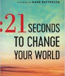 book-review- 21-seconds-to-change-your-world-by- mark-rutland-f