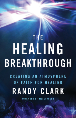book-review-the-healing-breakthrough-by-randy-clark-b